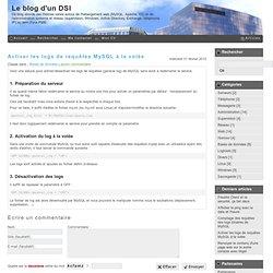 Activer les logs de requêtes MySQL à la volée - Le blog d'un DSI
