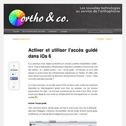 Activer et utiliser l'accès guidé dans iOs 6