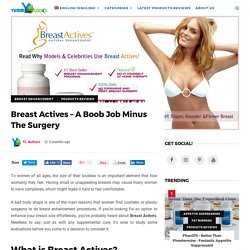 Breast Actives - A Boob Job Minus The Surgery - YummyLooks