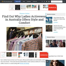 Find Out Why Ladies Activewear in Australia Offers Style and Comfort