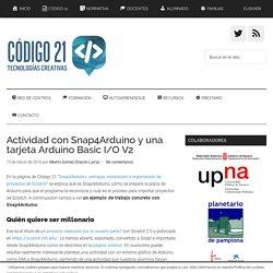 Actividad con Snap4Arduino y una tarjeta Arduino Basic I/O V2