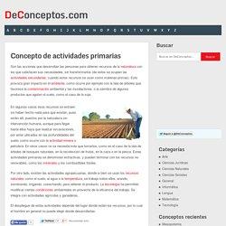 Concepto de actividades primarias - Definición en DeConceptos.com