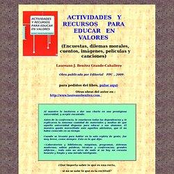 actividades y recursos para educar en valores, textos, dinámicas, dilemas, imágenes, peliculas, canciones