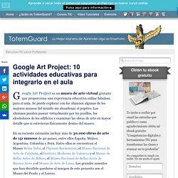 Google Art Project: 10 actividades educativas para integrarlo en el aula