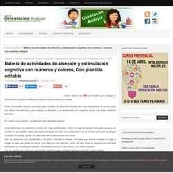 Bateria de actividades de atención y estimulación cognitiva con numeros y colores, Con plantilla editable -Orientacion Andujar