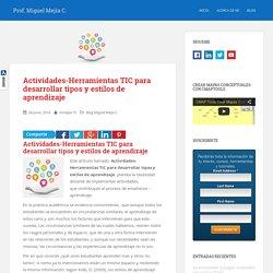 Actividades-Herramientas TIC para desarrollar tipos y estilos de aprendizaje - Prof. Miguel Mejía C.