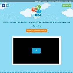 Ediba Digital · Juegos, cuentos y actividades pedagógicas para aprovechar al máximo tu pizarra interactiva.
