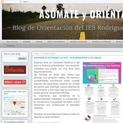 Asómate y oriéntate: SUSPENSIÓN DE ACTIVIDADES LECTIVAS - RECOMENDACIONES A LAS FAMILIAS