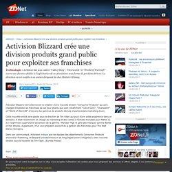 Activision Blizzard crée une division produits grand public pour exploiter ses franchises - ZDNet