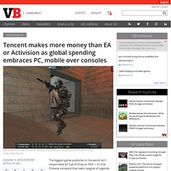 Tencent makes more money than EA or Activision as global spending embraces PC, mobile over consoles