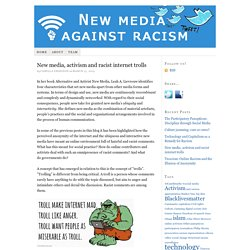 New media, activism and racist internet trolls