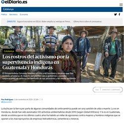 Los rostros del activismo por la supervivencia indígena en Guatemala y Honduras