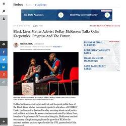 Black Lives Matter Activist DeRay McKesson Talks Colin Kaepernick, Progress And The Future