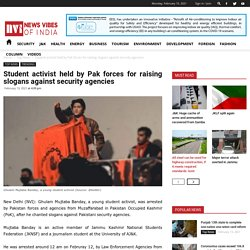 Student activist held by Pak forces for raising slogans against security agencies