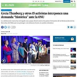 """24-09-2019 Cumbre del clima: Greta Thunberg y otros 15 activistas interponen una demanda """"histórica"""" ante la ONU"""