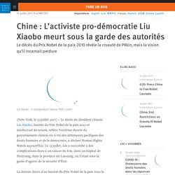 Chine : L'activiste pro-démocratie Liu Xiaobo meurt sous la garde des autorités