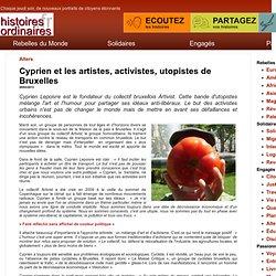 Cyprien et les artistes, activistes, utopistes de Bruxelles