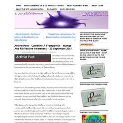ActivistPost – Catherine J. Frompovich – Mumps And Flu Vaccine Awareness – 30 September 2013