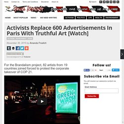 Activists Replace 600 Advertisements In Paris With Truthful Art [Watch]