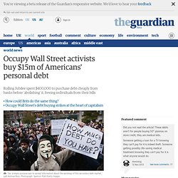 Occupy Wall Street activists buy $15m of Americans' personal debt