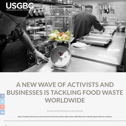 A new wave of activists and businesses is tackling food waste worldwide