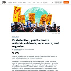 13 nov. 2020 Post-election, youth climate activists celebrate, recuperate, and organize