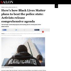 Here's how Black Lives Matter plans to beat the police state: Activists release comprehensive agenda
