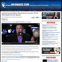 » Activists Launch Online Film Festival to Counter TSA & NSA Attacks On Free Speech Alex Jones