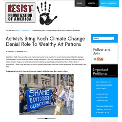 Activists Bring Koch Climate Change Denial Role To Wealthy Art Patrons