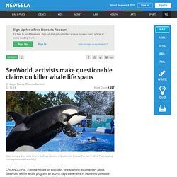 SeaWorld, activists make questionable claims on killer whale life spans