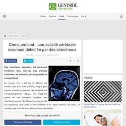 Coma profond : une activité cérébrale inconnue détectée par des chercheurs