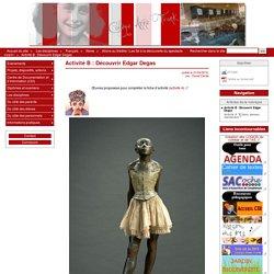 Activité B : Découvrir Edgar Degas