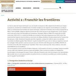 Musée Immigration Activité 2 : Franchir les frontières