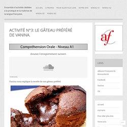 Activité n°3: Le gâteau préféré de Vanina.