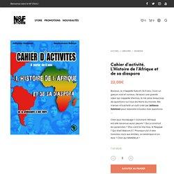Cahier d'activité. L'Histoire de l'Afrique et de sa diaspora - Le NF Store