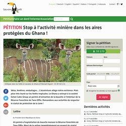 Stop à l'activité minière dans les aires protégées du Ghana!