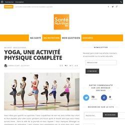 Yoga, une activité physique complète - 1er site sur la santé, la médecine et la nutrition 100 % naturelles
