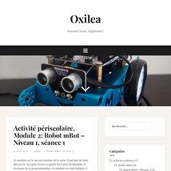 Activité périscolaire, Module 2: Robot mBot, séance 1 – Oxilea