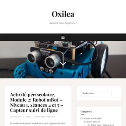 Activité périscolaire, Module 2: Robot mBot – Niveau 1, séances 4 et 5 – Capteur suivi de ligne – Oxilea