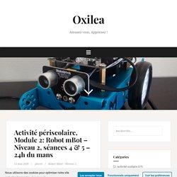 Activité périscolaire, Module 2: Robot mBot – Niveau 2, séances 4 & 5 – 24h du mans – Oxilea
