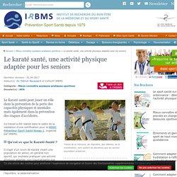 Le karaté santé, une activité physique adaptée pour les seniors
