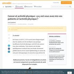 Cancer et activité physique : ça y est vous avez mis vos patients à l'activité physique ?