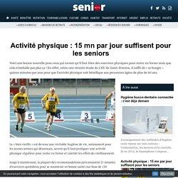 Activité physique : 15 mn par jour suffisent pour les seniors