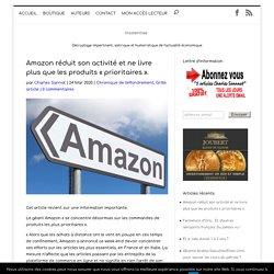 """Amazon réduit son activité et ne livre plus que les produits """"prioritaires""""."""