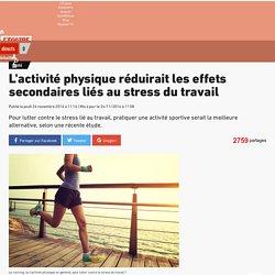 Santé - L'activité physique réduirait les effets secondaires liés au stress du travail