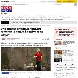 Une activité physique régulière réduirait le risque de 13 types de cancer