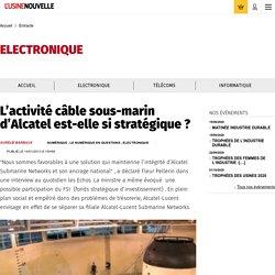 L'activité câble sous-marin d'Alcatel est-elle si stratégique ? - Entracte