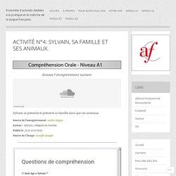 Activité n°4: Sylvain, sa famille et ses animaux.