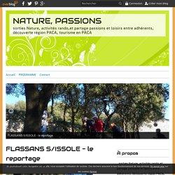 NATURE, PASSIONS - sorties Nature, activités rando,et partage passions et loisirs entre adhérents, découverte région PACA, tourisme en PACA
