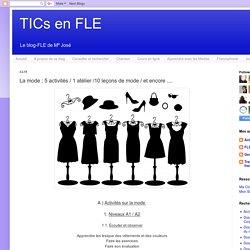 La mode : 5 activités /1 atélier /10 leçons de mode/Chanel raconte son histoire